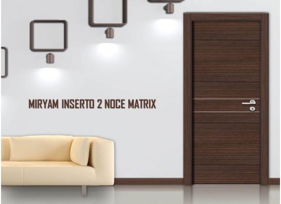 Miriam inserto 2 noce matrix